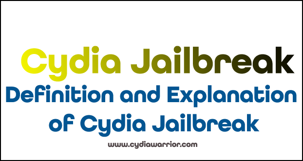 Definition and Explanation of Cydia Jailbreak