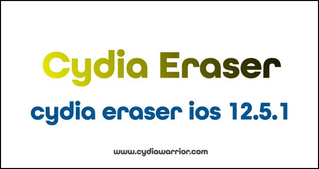 Cydia Eraser iOS 12.5.1
