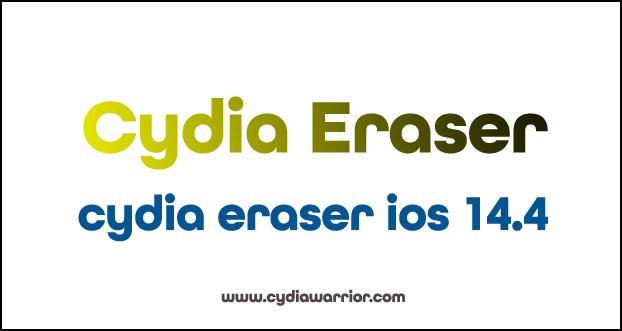 Cydia Eraser iOS 14.4