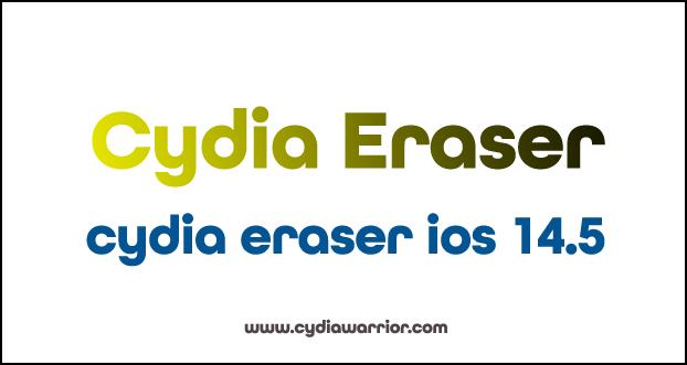 Cydia Eraser iOS 14.5