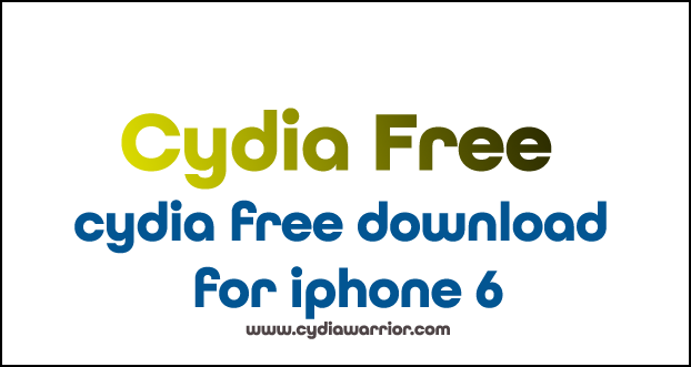 Cydia Free Download for iPhone 6