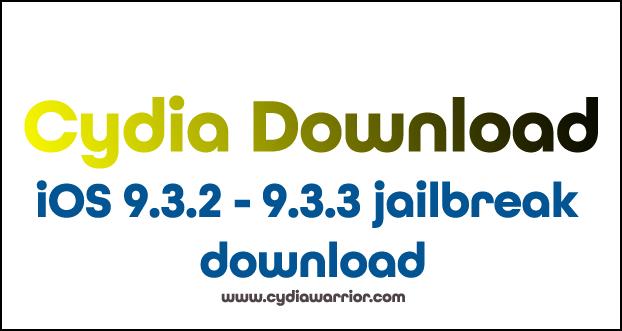 iOS 9.3.2 - 9.3.3 Jailbreak Download